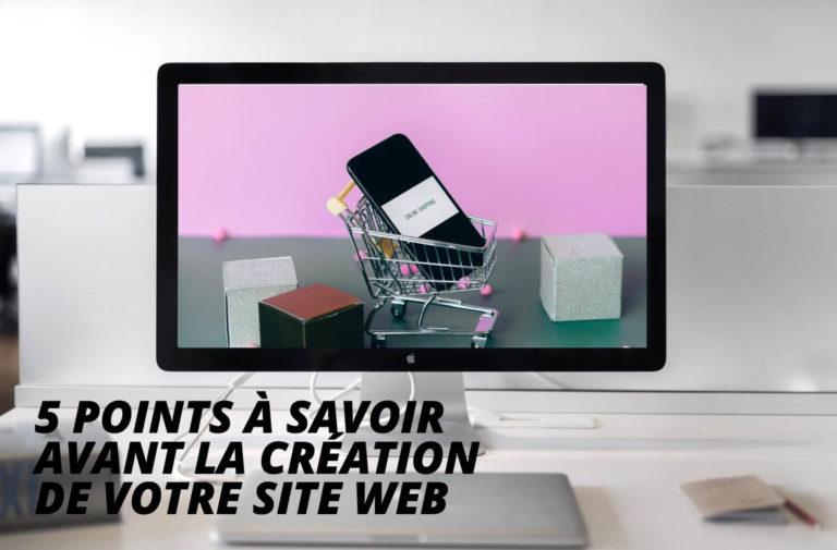 5 points à savoir avant la création de votre site web